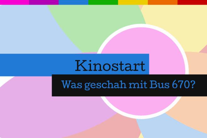 """""""Was geschah mit Bus 670?"""" läuft ab 10.12.2020 in den deutschen Kinos."""