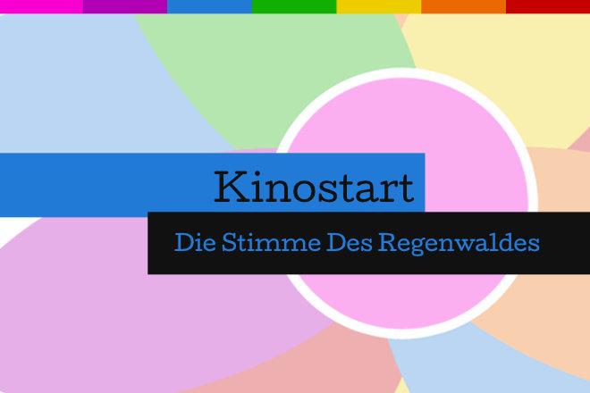 """""""Die Stimme Des Regenwaldes"""" läuft ab 22.10.2020 in den deutschen Kinos."""