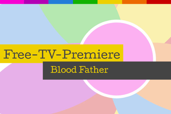 "Die Free-TV-Premiere ""Blood Father"" läuft am 08.07.2018 bei RTL."