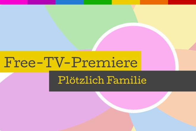 """Die Free-TV-Premiere """"Plötzlich Familie"""" läuft am 16.08.2020 um 20.15 Uhr bei ProSieben."""